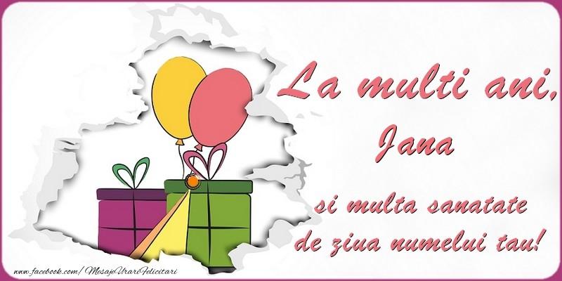 Felicitari de Ziua Numelui - La multi ani, Jana si multa sanatate de ziua numelui tau!