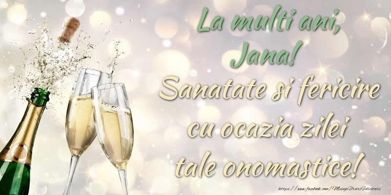Felicitari de Ziua Numelui - La multi ani, Jana! Sanatate, fericire cu ocazia zilei tale onomastice!
