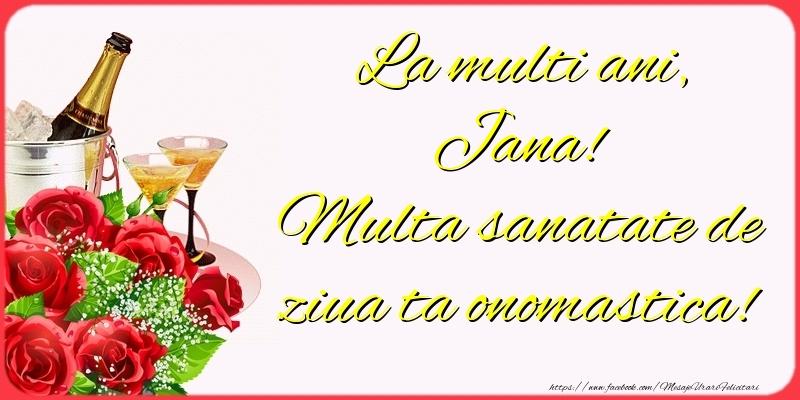Felicitari de Ziua Numelui - La multi ani, Jana! Multa sanatate de ziua ta onomastica!