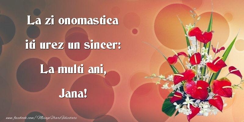 Felicitari de Ziua Numelui - La zi onomastica iti urez un sincer: La multi ani, Jana