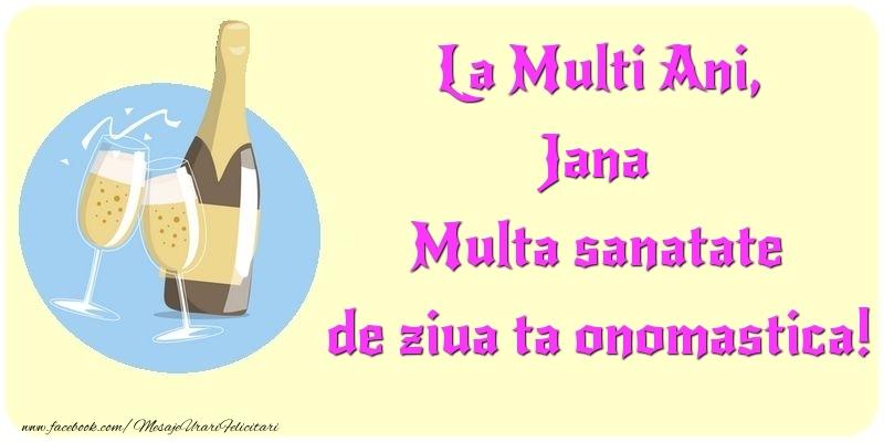 Felicitari de Ziua Numelui - La Multi Ani, Multa sanatate de ziua ta onomastica! Jana