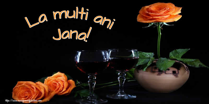 Felicitari de Ziua Numelui - La multi ani Jana!
