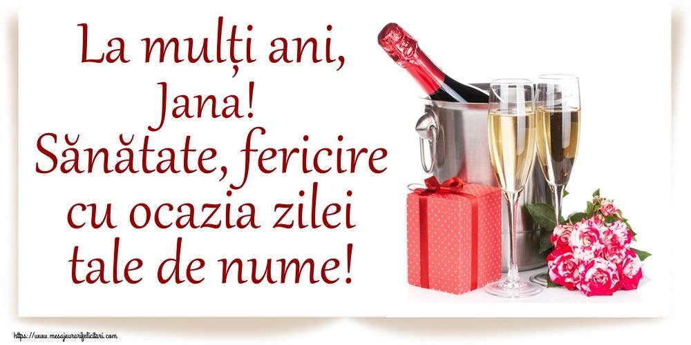 Felicitari de Ziua Numelui - La mulți ani, Jana! Sănătate, fericire cu ocazia zilei tale de nume!
