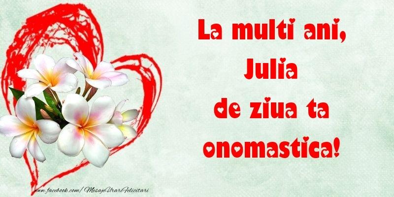 Felicitari de Ziua Numelui - La multi ani, de ziua ta onomastica! Julia