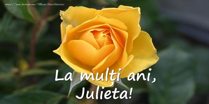 Felicitari de Ziua Numelui - La mulți ani, Julieta!
