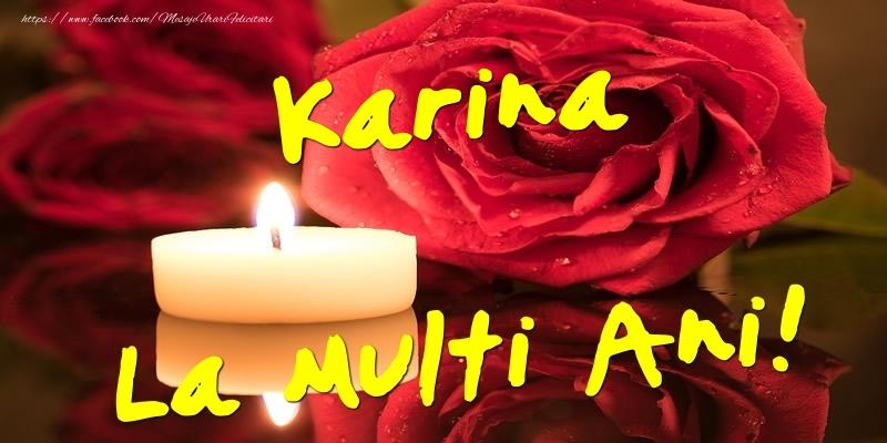 Felicitari de Ziua Numelui - Karina La Multi Ani!