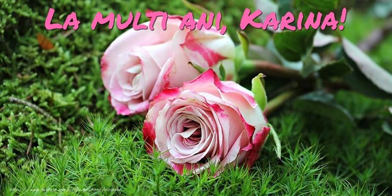 Felicitari de Ziua Numelui - La multi ani, Karina!