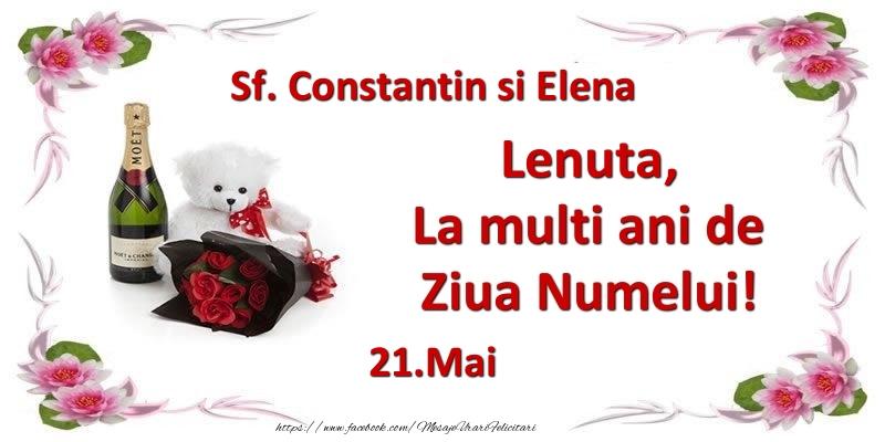 Felicitari de Ziua Numelui - Lenuta, la multi ani de ziua numelui! 21.Mai Sf. Constantin si Elena