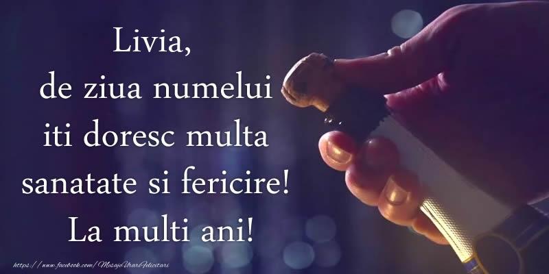 Felicitari de Ziua Numelui - Livia, de ziua numelui iti doresc multa sanatate si fericire! La multi ani!