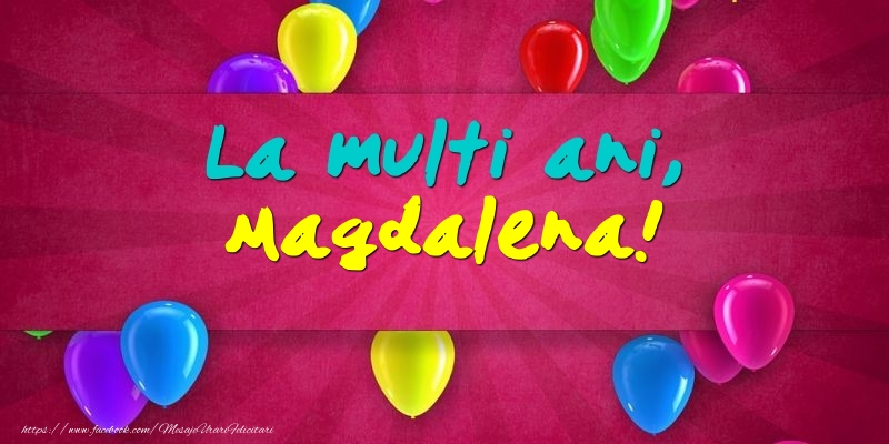 Felicitari de Ziua Numelui - La multi ani, Magdalena!