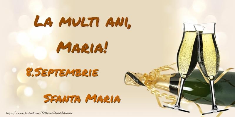 Felicitari de Ziua Numelui - La multi ani, Maria! 8.Septembrie - Sfanta Maria