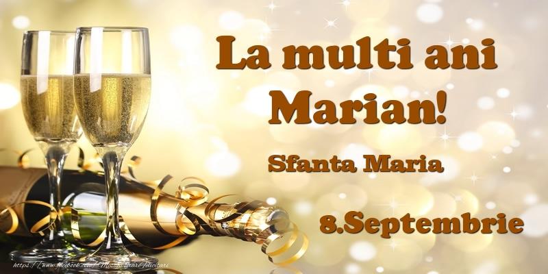 Felicitari de Ziua Numelui - 8.Septembrie Sfanta Maria La multi ani, Marian!