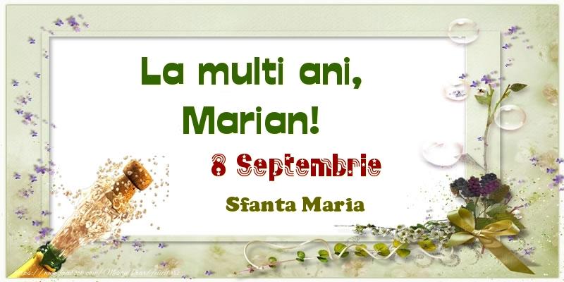 Felicitari de Ziua Numelui - La multi ani, Marian! 8 Septembrie Sfanta Maria