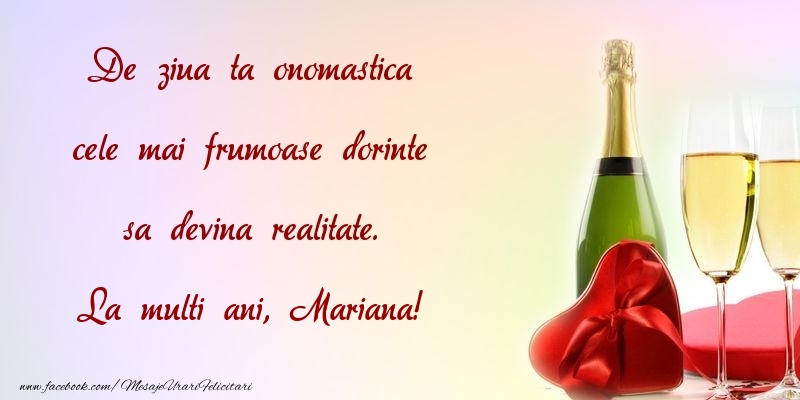 Felicitari de Ziua Numelui - De ziua ta onomastica cele mai frumoase dorinte sa devina realitate. Mariana