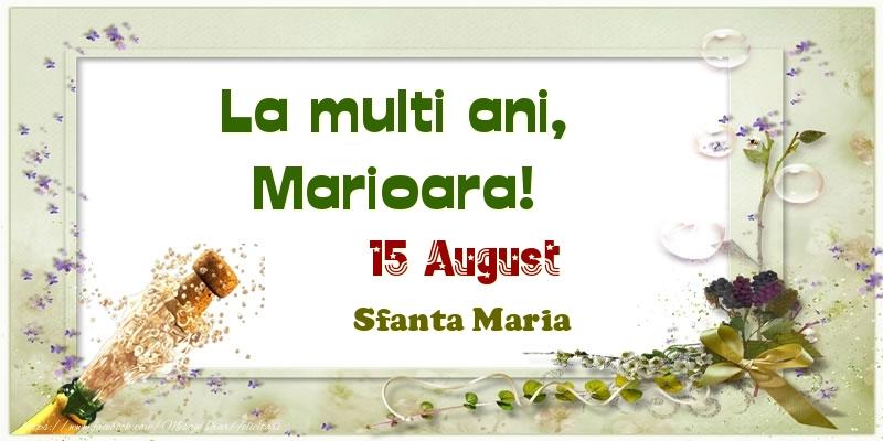 Felicitari de Ziua Numelui - La multi ani, Marioara! 15 August Sfanta Maria