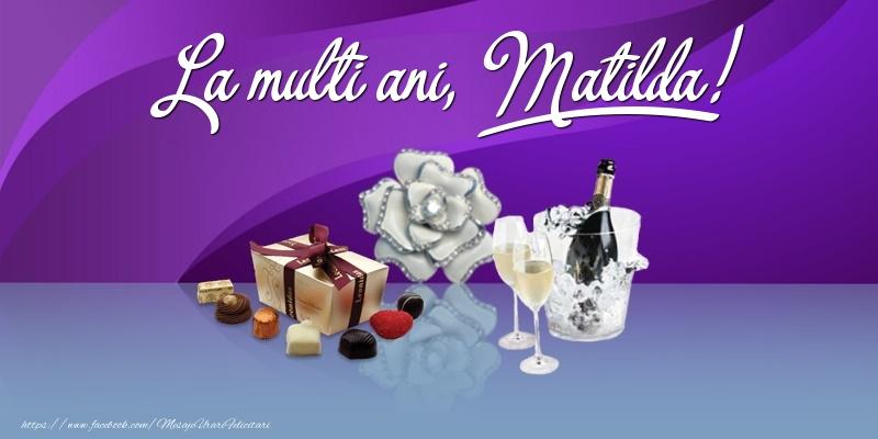 Felicitari de Ziua Numelui - La multi ani, Matilda!
