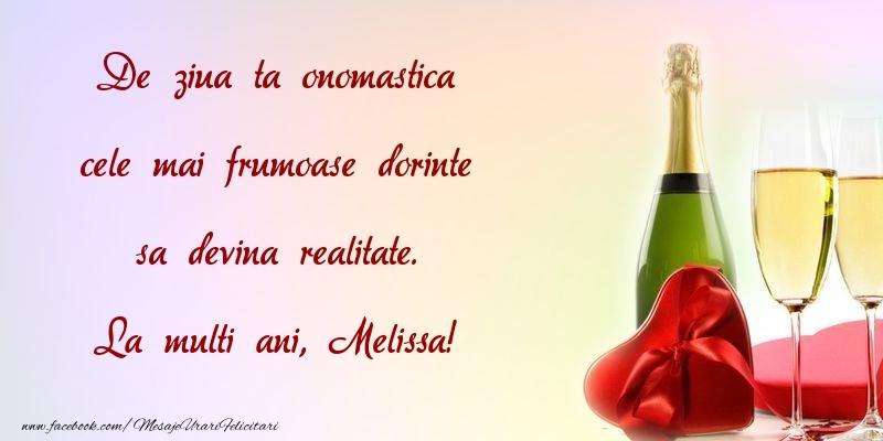 Felicitari de Ziua Numelui - De ziua ta onomastica cele mai frumoase dorinte sa devina realitate. Melissa