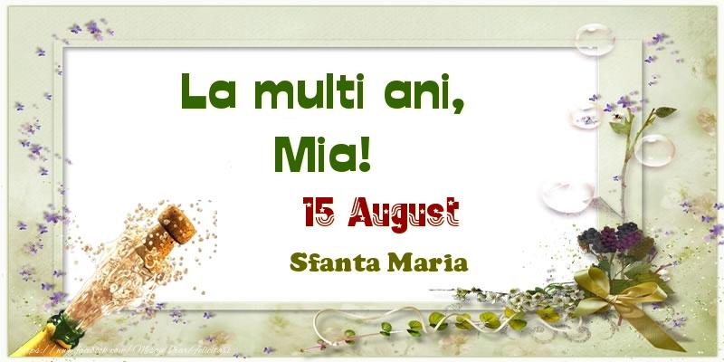 Felicitari de Ziua Numelui - La multi ani, Mia! 15 August Sfanta Maria