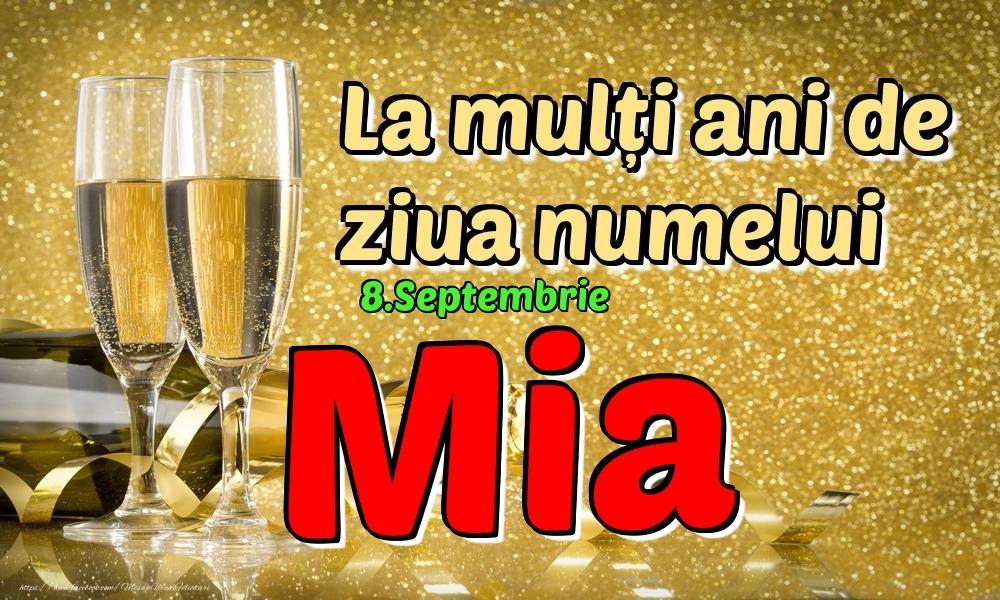 Felicitari de Ziua Numelui - 8.Septembrie - La mulți ani de ziua numelui Mia!