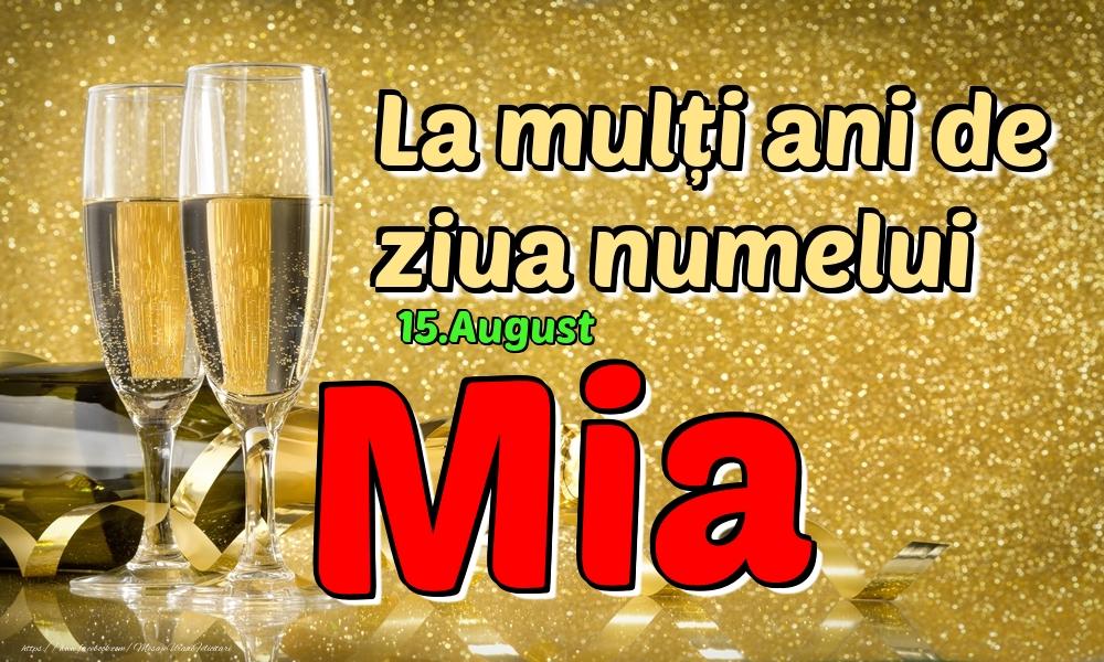Felicitari de Ziua Numelui - 15.August - La mulți ani de ziua numelui Mia!