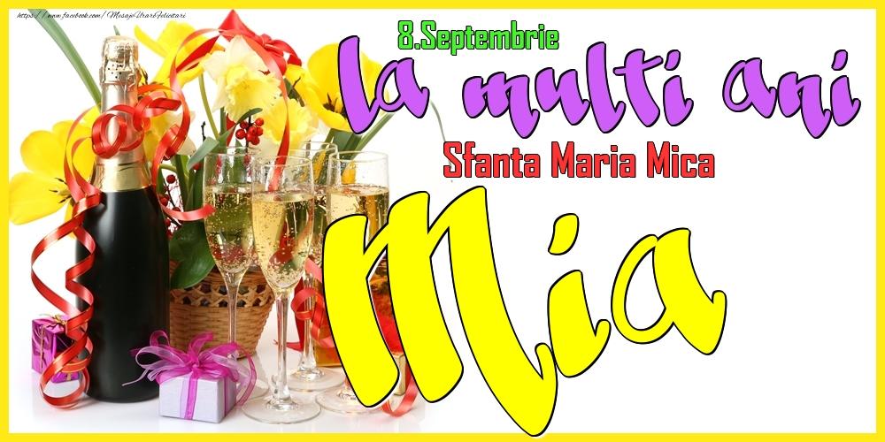 Felicitari de Ziua Numelui - 8.Septembrie - La mulți ani Mia!