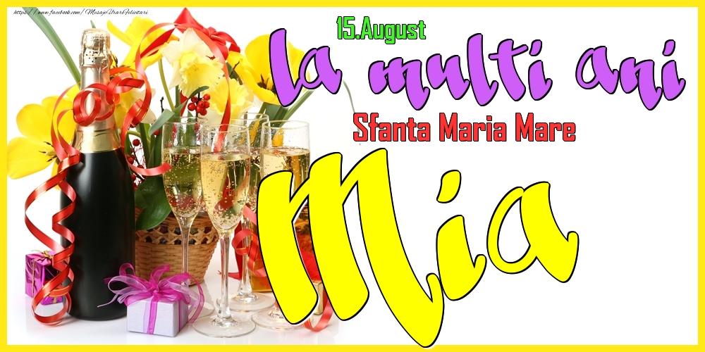 Felicitari de Ziua Numelui - 15.August - La mulți ani Mia!