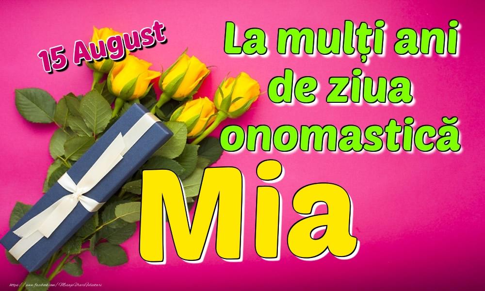 Felicitari de Ziua Numelui - 15 August - La mulți ani de ziua onomastică Mia