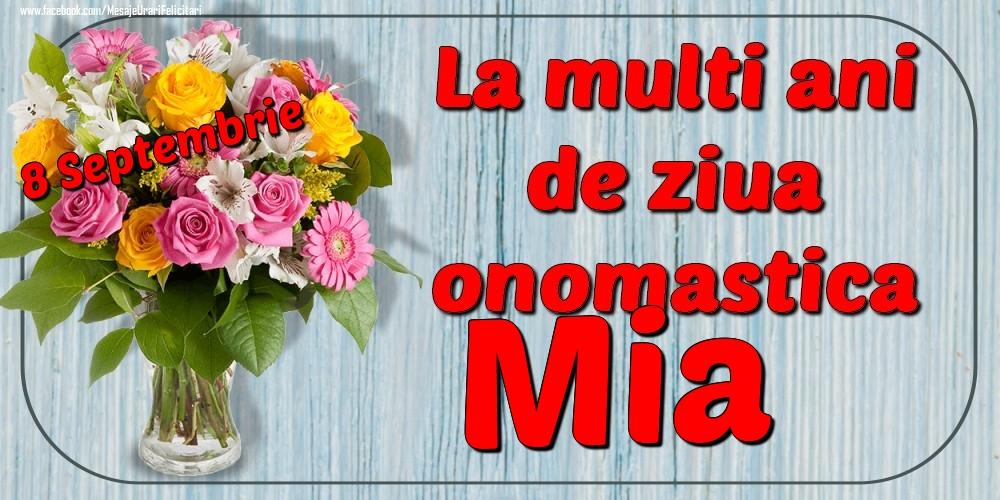 Felicitari de Ziua Numelui - 8 Septembrie - La mulți ani de ziua onomastică Mia