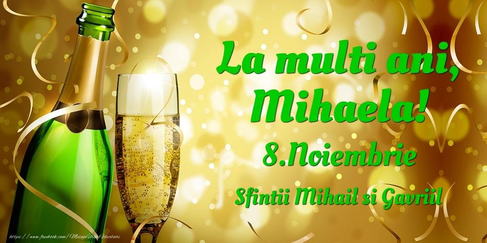 Felicitari de Ziua Numelui - La multi ani, Mihaela! 8.Noiembrie - Sfintii Mihail si Gavriil