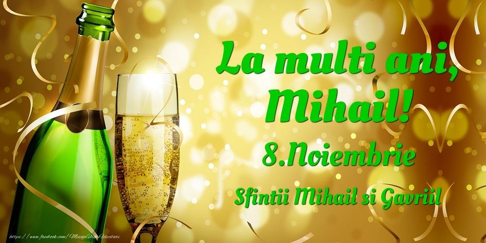 Felicitari de Ziua Numelui - La multi ani, Mihail! 8.Noiembrie - Sfintii Mihail si Gavriil