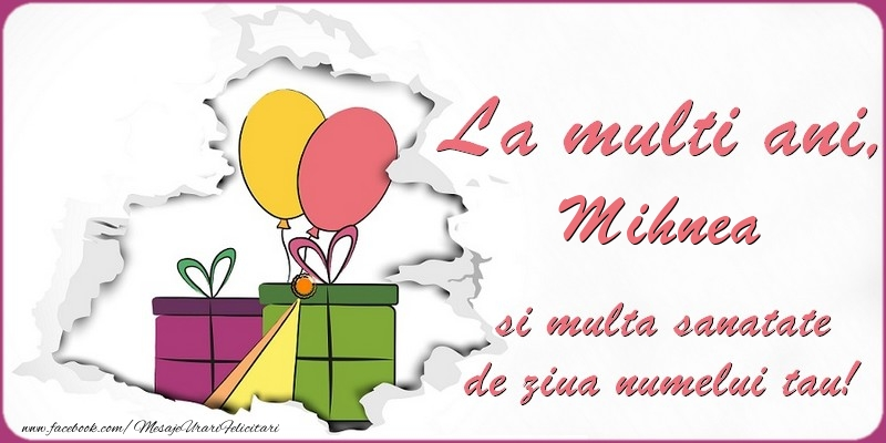 Felicitari de Ziua Numelui - La multi ani, Mihnea si multa sanatate de ziua numelui tau!