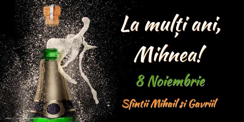 Felicitari de Ziua Numelui - La multi ani, Mihnea! 8 Noiembrie Sfintii Mihail si Gavriil