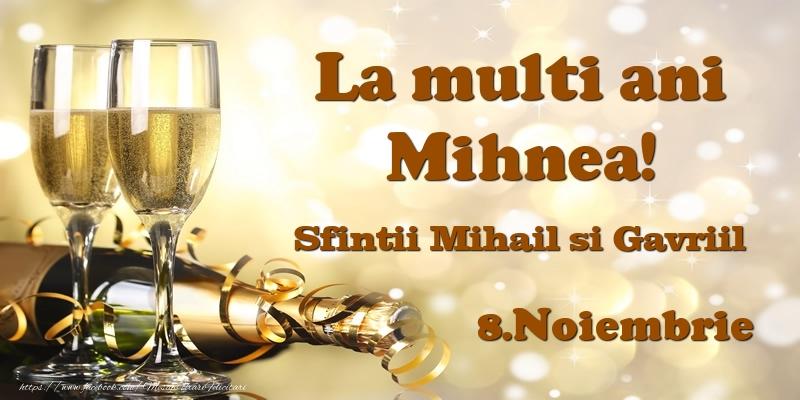 Felicitari de Ziua Numelui - 8.Noiembrie Sfintii Mihail si Gavriil La multi ani, Mihnea!
