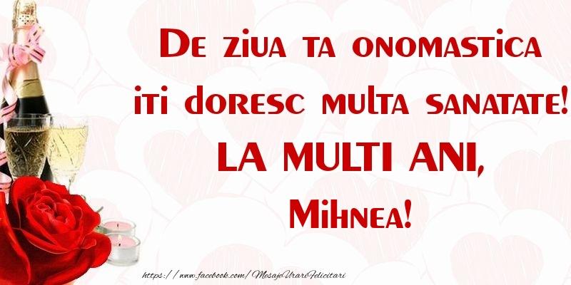Felicitari de Ziua Numelui - De ziua ta onomastica iti doresc multa sanatate! LA MULTI ANI, Mihnea