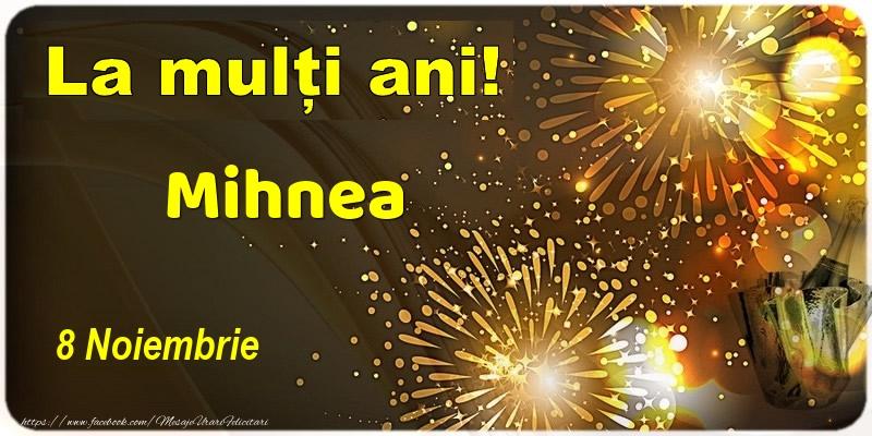 Felicitari de Ziua Numelui - Buon Onomastico Mihnea! 8 Noiembrie
