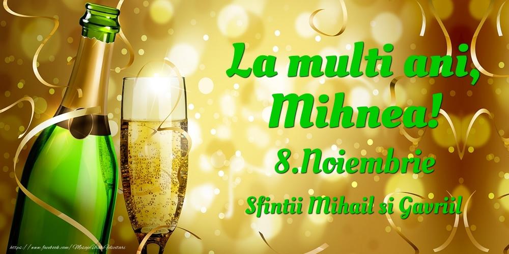 Felicitari de Ziua Numelui - La multi ani, Mihnea! 8.Noiembrie - Sfintii Mihail si Gavriil