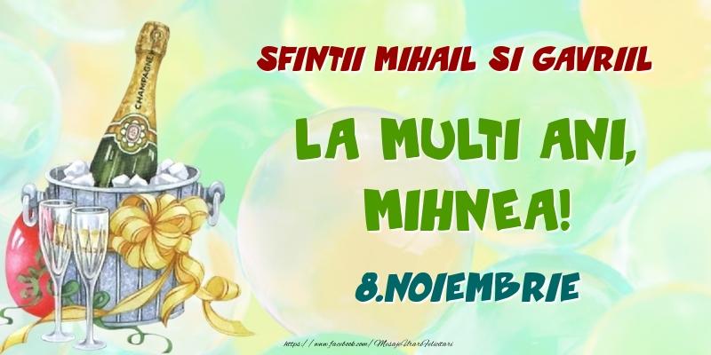Felicitari de Ziua Numelui - Sfintii Mihail si Gavriil La multi ani, Mihnea! 8.Noiembrie
