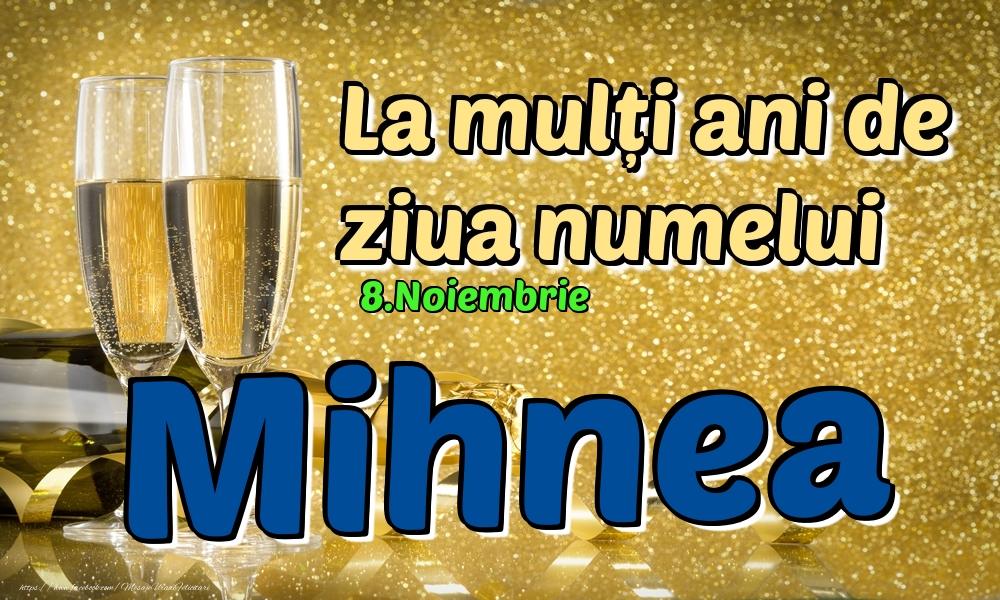 Felicitari de Ziua Numelui - 8.Noiembrie - La mulți ani de ziua numelui Mihnea!