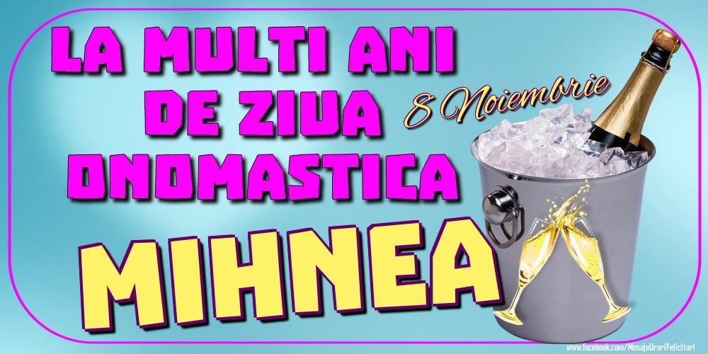 Felicitari de Ziua Numelui - 8 Noiembrie - La mulți ani de ziua onomastică Mihnea