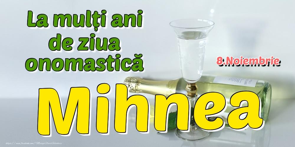 Felicitari de Ziua Numelui - 8.Noiembrie - La mulți ani de ziua onomastică Mihnea