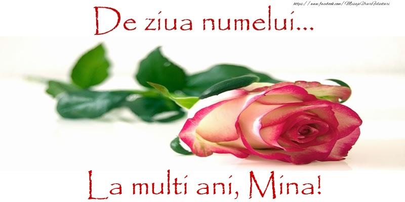 Felicitari de Ziua Numelui - De ziua numelui... La multi ani, Mina!