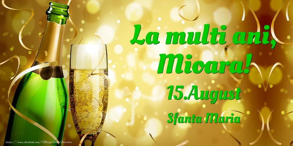 Felicitari de Ziua Numelui - La multi ani, Mioara! 15.August - Sfanta Maria