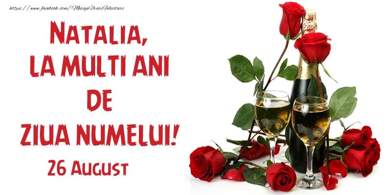 Felicitari de Ziua Numelui - Natalia, la multi ani de ziua numelui! 26 August
