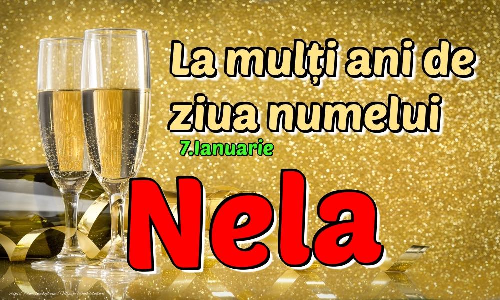 Felicitari de Ziua Numelui - 7.Ianuarie - La mulți ani de ziua numelui Nela!