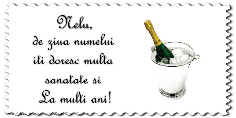 Felicitari de Ziua Numelui - Nelu de ziua numelui iti doresc multa sanatate si La multi ani!
