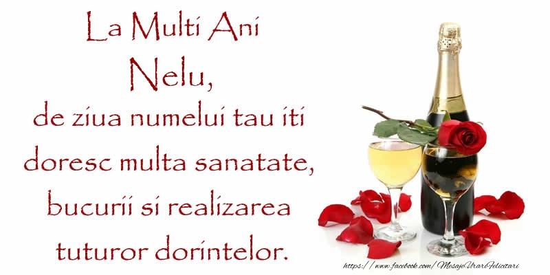 Felicitari de Ziua Numelui - La Multi Ani Nelu, de ziua numelui tau iti  doresc multa sanatate, bucurii si realizarea tuturor dorintelor.