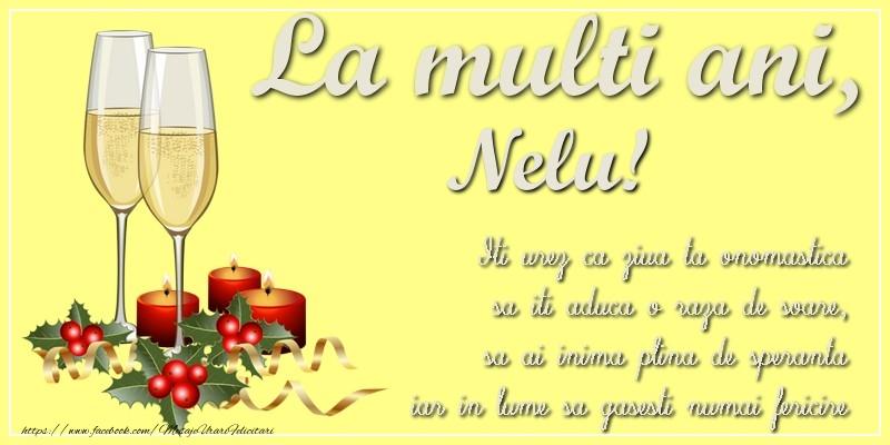 Felicitari de Ziua Numelui - La multi ani, Nelu! Iti urez ca ziua ta onomastica sa iti aduca o raza de soare, sa ai inima plina de speranta iar in lume sa gasesti numai fericire