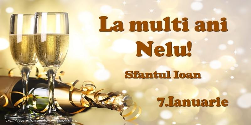 Felicitari de Ziua Numelui - 7.Ianuarie Sfantul Ioan La multi ani, Nelu!