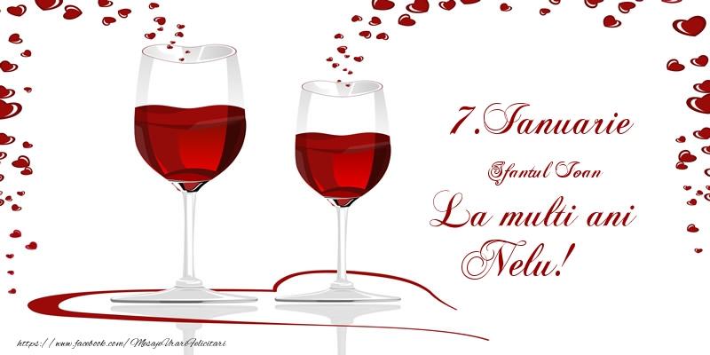 Felicitari de Ziua Numelui - 7.Ianuarie La multi ani Nelu!