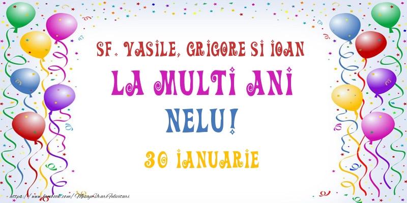 Felicitari de Ziua Numelui - La multi ani Nelu! 30 Ianuarie